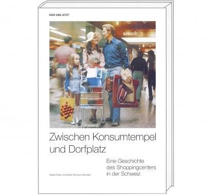 Cover »Zwischen Konsumtempel und Dorfplatz»